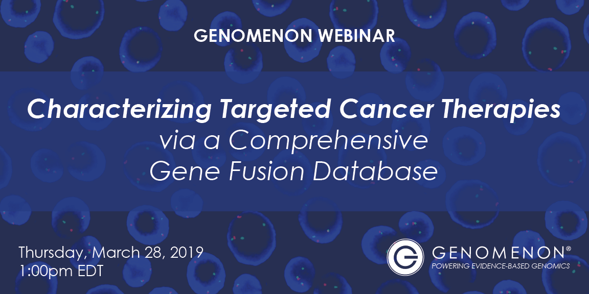 <h2><b>Featured Webinar:</h2> </b><Br> <h4><i>Characterizing Targeted Cancer Therapies via a Comprehensive Gene Fusion Database </h4></i><br>