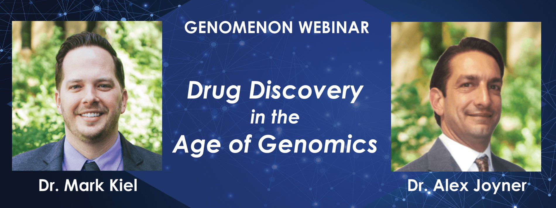 <h2><b>Featured Webinar:</h2> </b><Br> <h4><i>Drug Discovery in the Age of Genomics </h4></i><br>