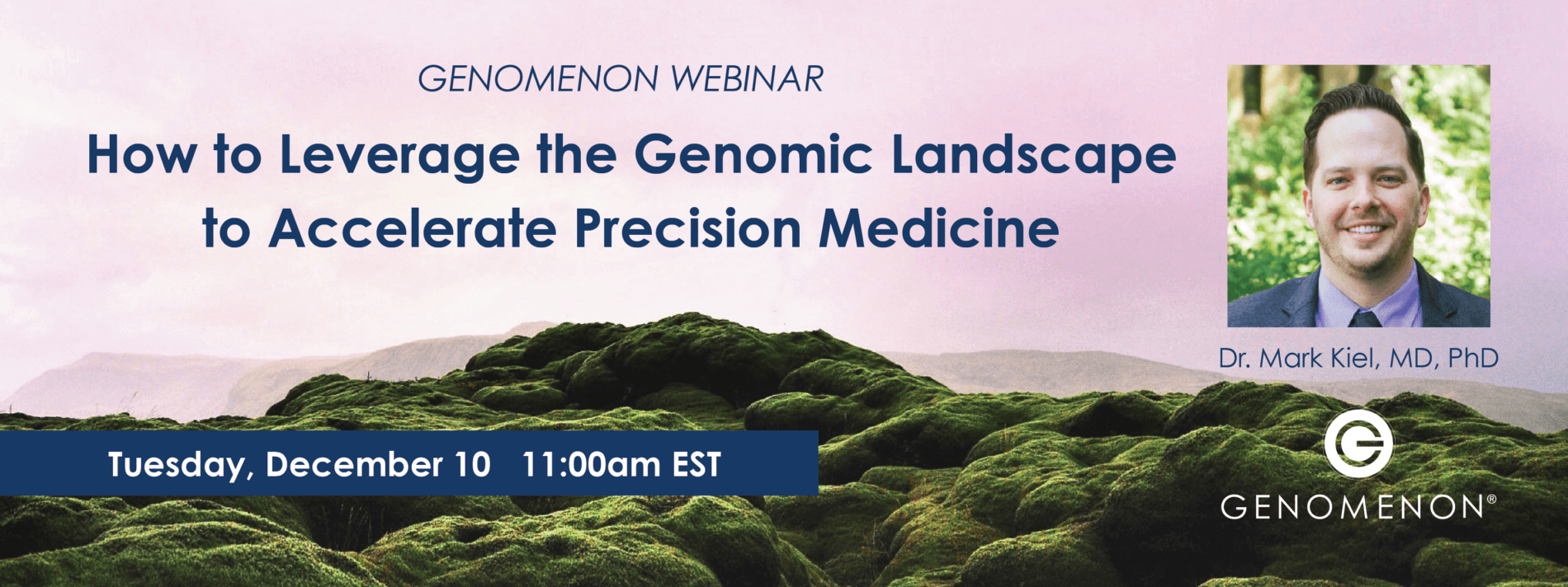 <h2><b>Upcoming Webinar:</h2> </b><Br> <h4><i>How to Leverage the Genomic Landscape to Accelerate Precision Medicine</h4></i>Tuesday, December 10, 2019<br><br>