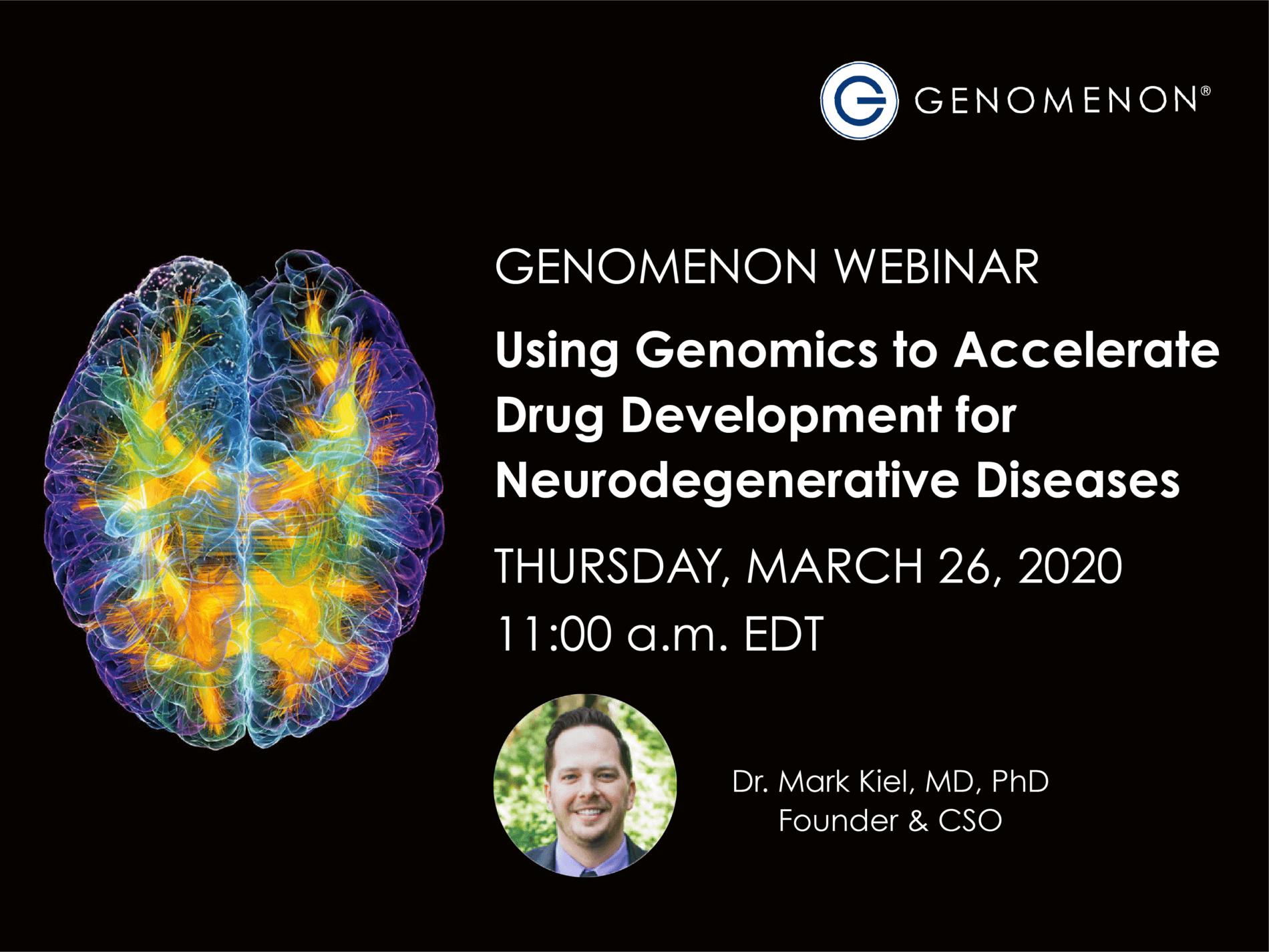<h2><b>Upcoming Webinar:</h2> </b><Br> <h4><i>Using Genomics to Accelerate Drug Development for Neurodegenerative Diseases</h4></i><br>