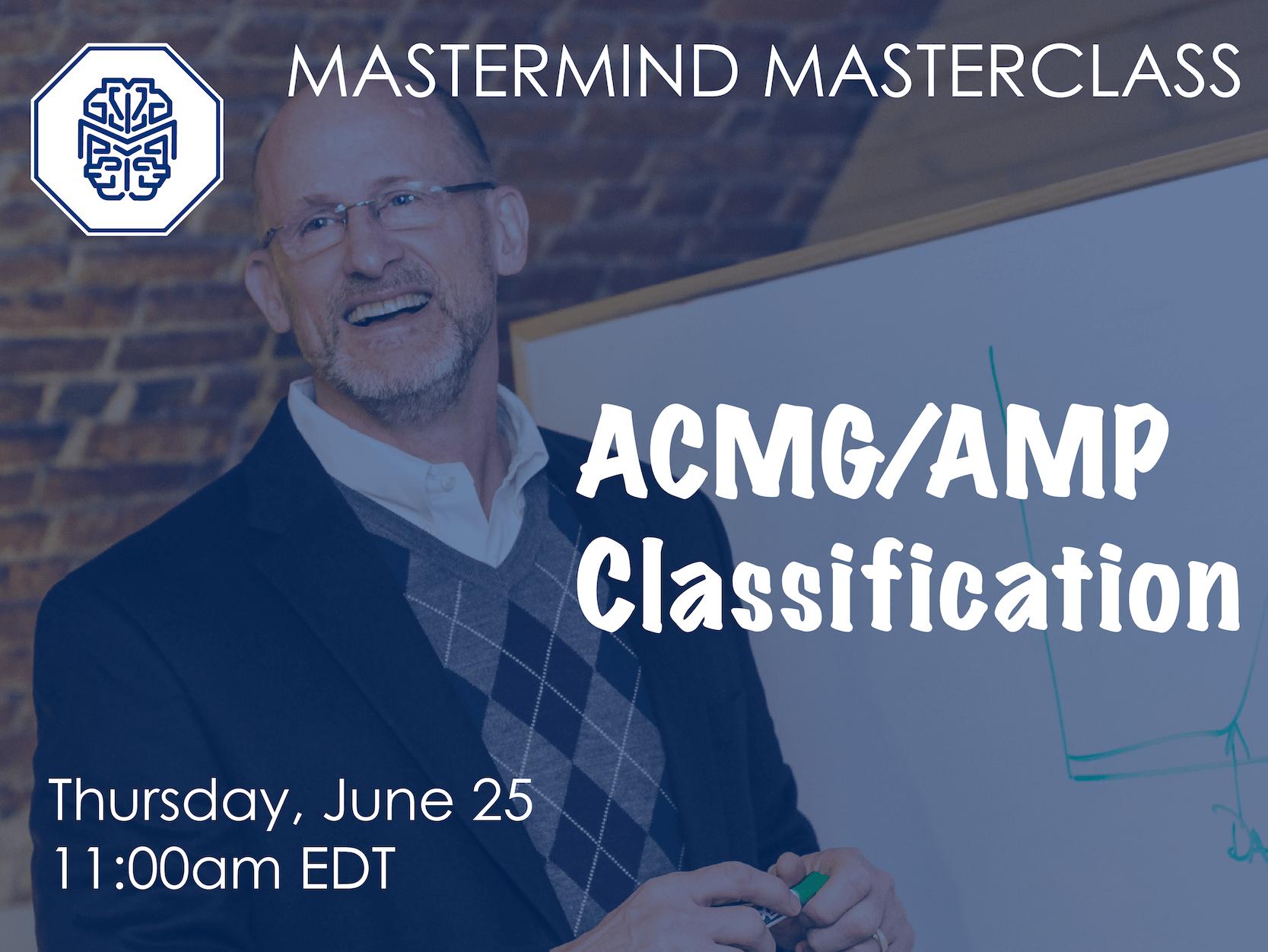 <h4>UPCOMING WEBINAR</h4> <h4><i>Mastermind Masterclass: ACMG/AMP Classification</h4></i><b>Thursday, June 25, 2020 11am EDT</b><br>